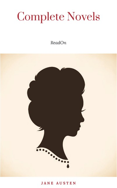 The Complete Novels of Jane Austen, Jane Austen