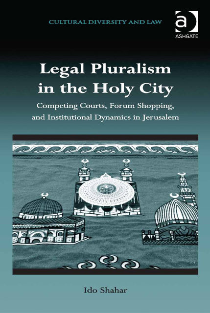 Legal Pluralism in the Holy City, Ido Shahar