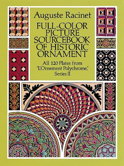 Full-Color Picture Sourcebook of Historic Ornament, Auguste Racinet