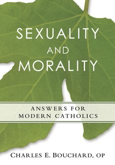 Sexuality and Morality, O.P., Charles E. Bouchard