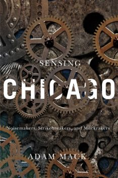 Sensing Chicago, Adam Mack