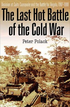 The Last Hot Battle of the Cold War, Peter Polack