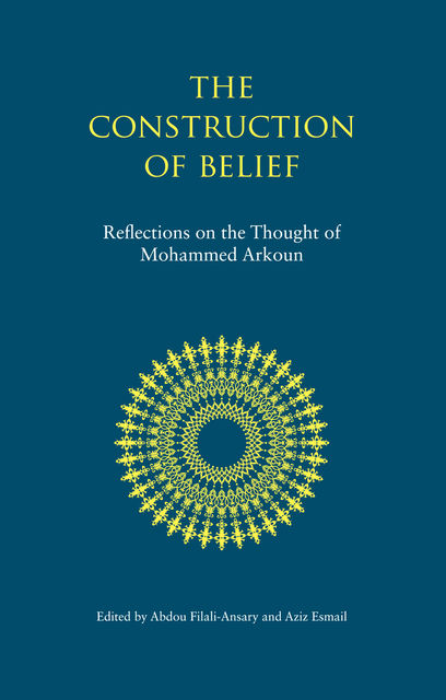 The Construction of Belief, Mohammed Arkoun