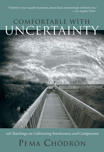 Comfortable with Uncertainty, Pema Chödrön