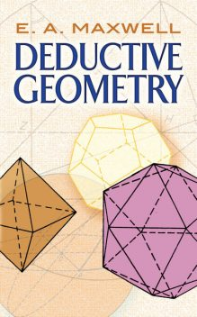 Deductive Geometry, E.A. Maxwell