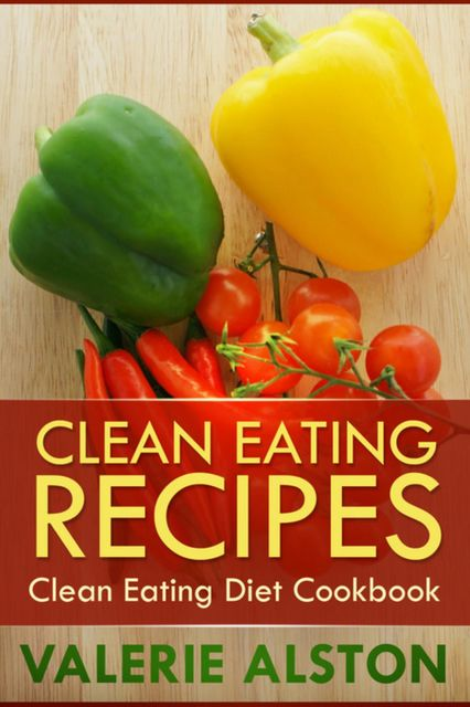 Clean Eating Recipes, Valerie Alston