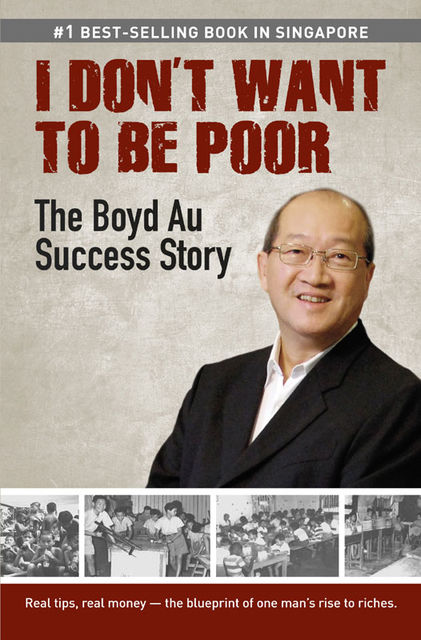 I Don't Want to be Poor. The Boyd Au Success Story, Boyd Au