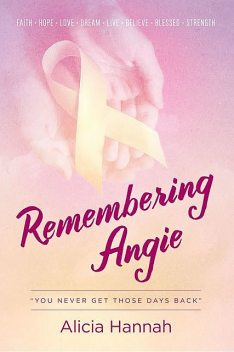Remembering Angie, Alicia Hannah