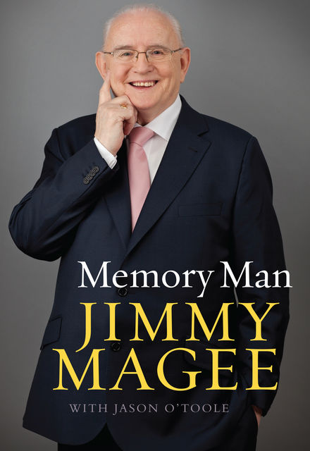 Memory Man: The Life and Sporting Times of Jimmy Magee, Jason O'Toole, Jimmy Magee