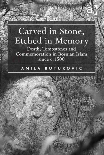Carved in Stone, Etched in Memory, Amila Buturovic
