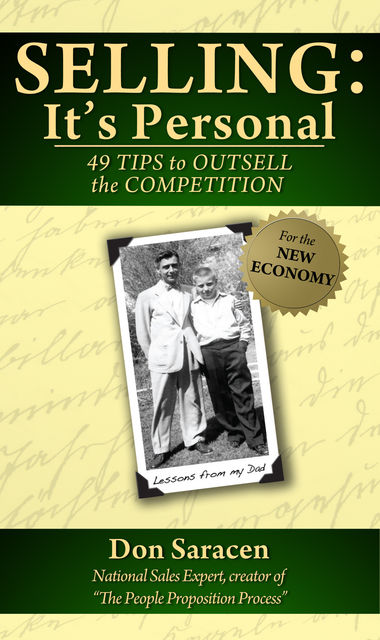 Selling: It's Personal – 49 Tips to Outsell the Competition, Don Saracen