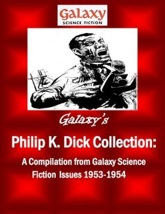 Galaxy's Philip K Dick Collection, Philip Dick