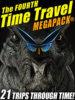 The Fourth Time Travel MEGAPACK, Fritz Leiber, Keith Laumer, R.A.Lafferty, Ron Goulart, Avram Davidson