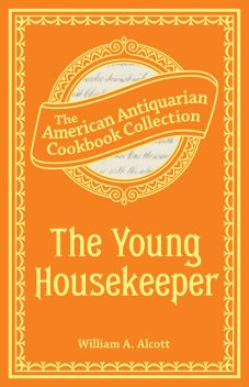 The Young Housekeeper, William A.Alcott