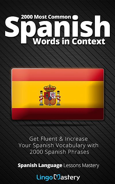 2000 Most Common Spanish Words in Context, Lingo Mastery
