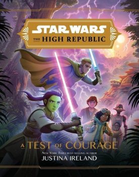 Star Wars: The High Republic: A Test of Courage, Justina Ireland