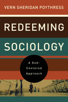 Redeeming Sociology, Vern S.Poythress