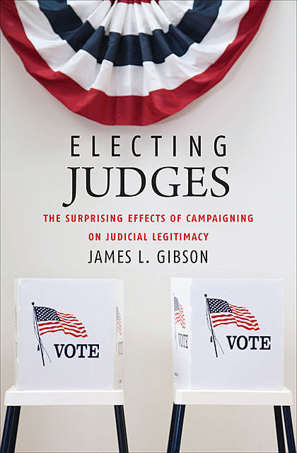 Electing Judges, James L. Gibson