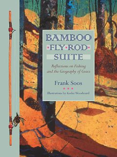 Bamboo Fly Rod Suite, Frank Soos