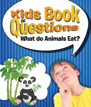 Kids Book of Questions: What do Animals Eat?, Speedy Publishing LLC