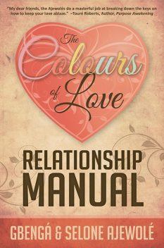 The Colours of Love Relationship Manual, Gbenga Ajewole, Selone Ajewole