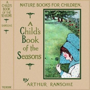 The Child's Book of the Seasons, Arthur Ransome