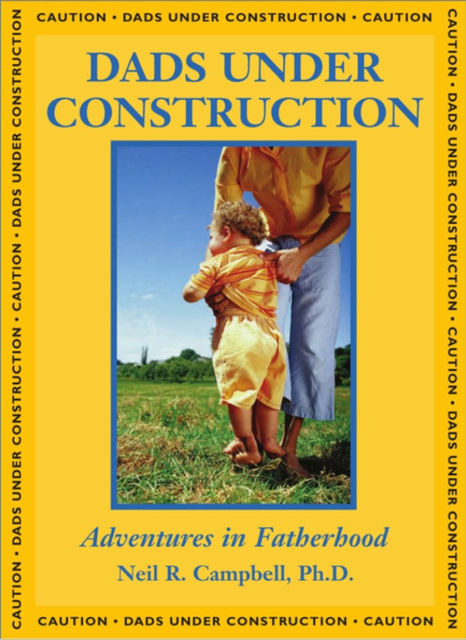 Dads Under Construction, Neil Campbell