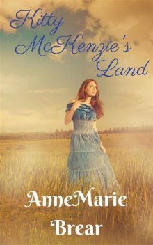 Kitty McKenzie's Land, Annemarie Brear