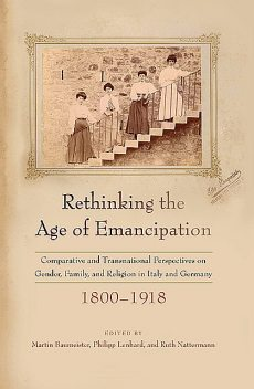 Rethinking the Age of Emancipation, Martin Baumeister, Philipp Lenhard, Ruth Nattermann