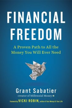 Financial Freedom, Vicki Robin, Grant Sabatier