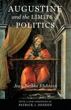 Augustine and the Limits of Politics, Jean Bethke Elshtain
