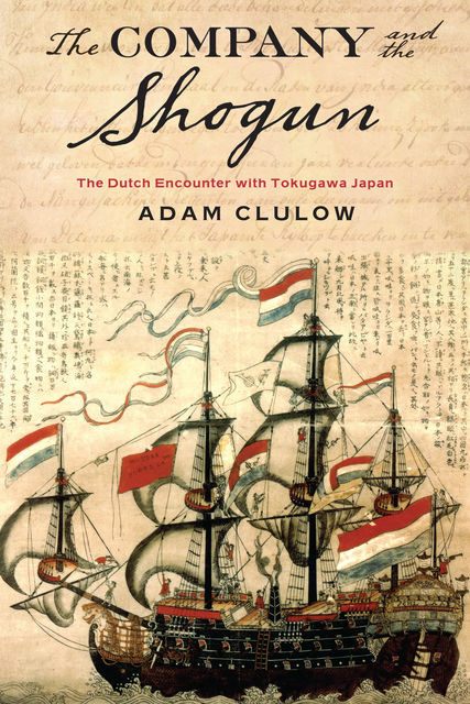 The Company and the Shogun, Adam Clulow