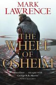 The Wheel of Osheim, Mark Lawrence