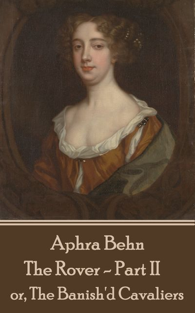 The Rover – Part II, Aphra Behn