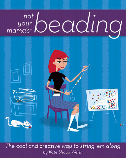 Not Your Mama's Beading, Kate Shoup