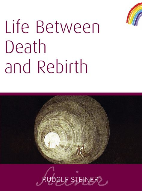 Life Between Death and Rebirth, Rudolf Steiner
