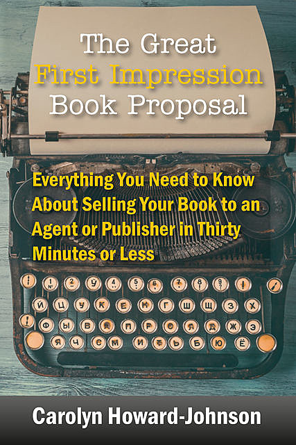 The Great First Impression Book Proposal, Carolyn Howard-Johnson