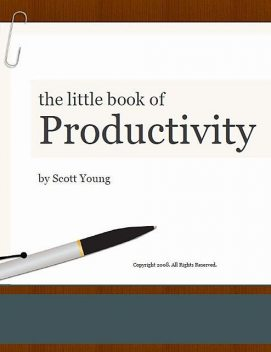 The Little Book of Productivity, Scott Young