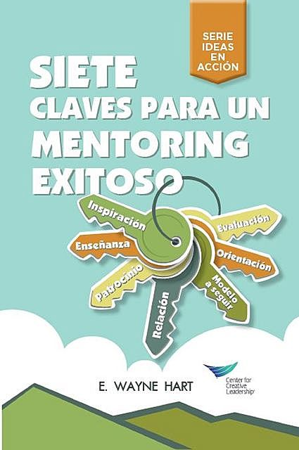 Seven Keys to Successful Mentoring (Spanish for Latin America), E. Wayne Hart
