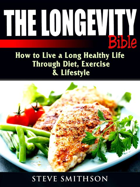 The Longevity Bible, Steve Smithson