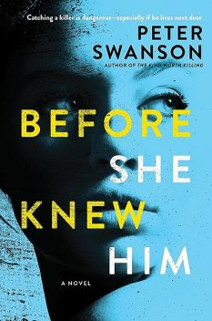 Before She Knew Him: A Novel, Peter Swanson