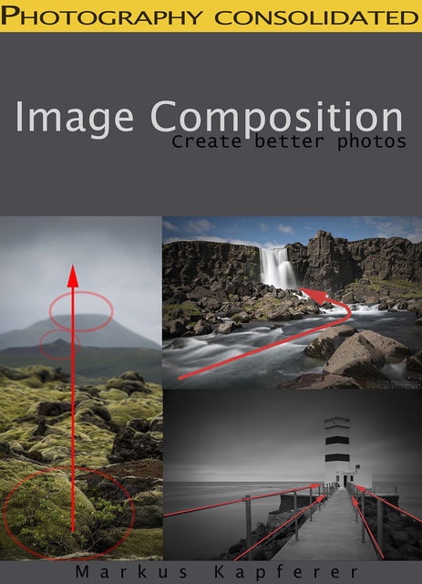 Image Composition – Create Better Photos!, Markus Kapferer