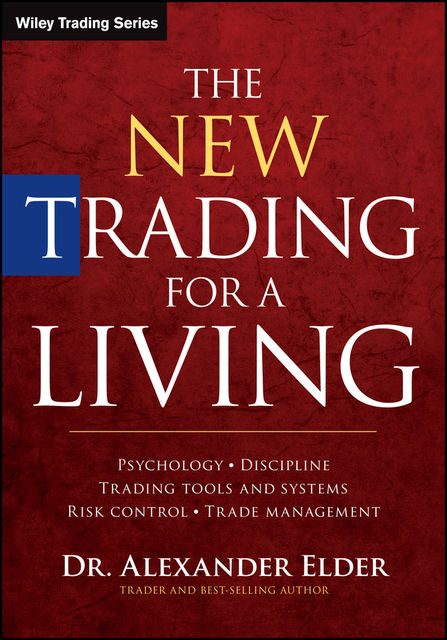 The New Trading for a Living, Alexander Elder