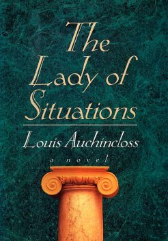 The Lady of Situations, Louis Auchincloss