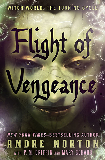 Flight of Vengeance, Andre Norton, Mary H. Schaub, P.M. Griffin