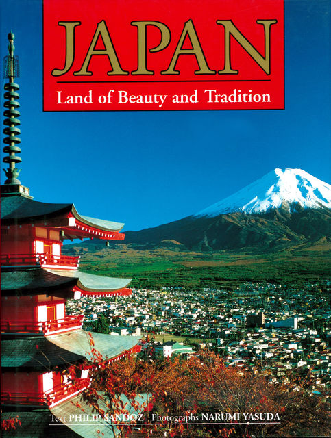 Japan Land of Beauty and Tradition, Philip Sandoz