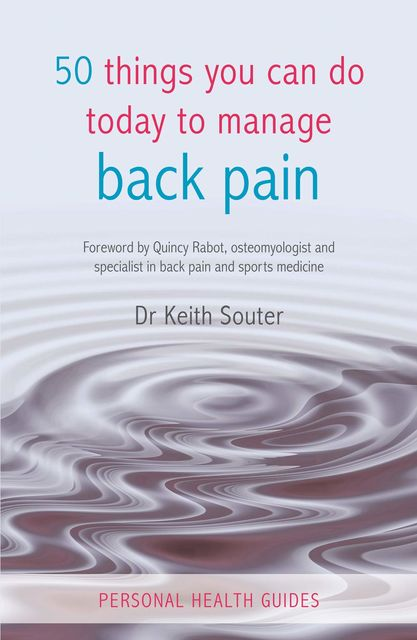 50 Things You Can Do Today to Manage Back Pain, Keith Souter