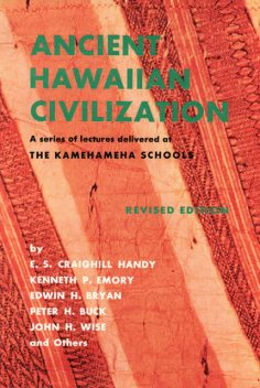 Ancient Hawaiian Civilization, e.s. Craighill Handy