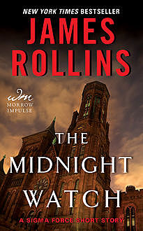The Midnight Watch: A Sigma Force Short Story, James Rollins