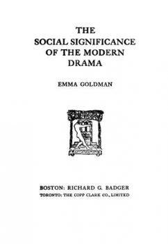 The Social Significance of the Modern Drama, Emma Goldman